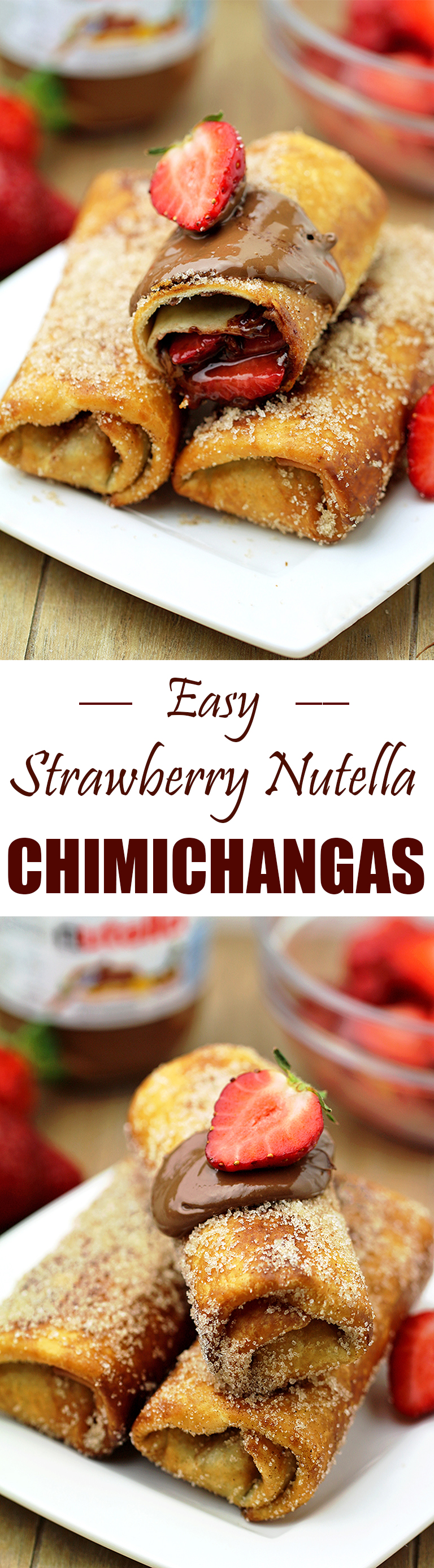 Easy Strawberry Nutella Chimichangas