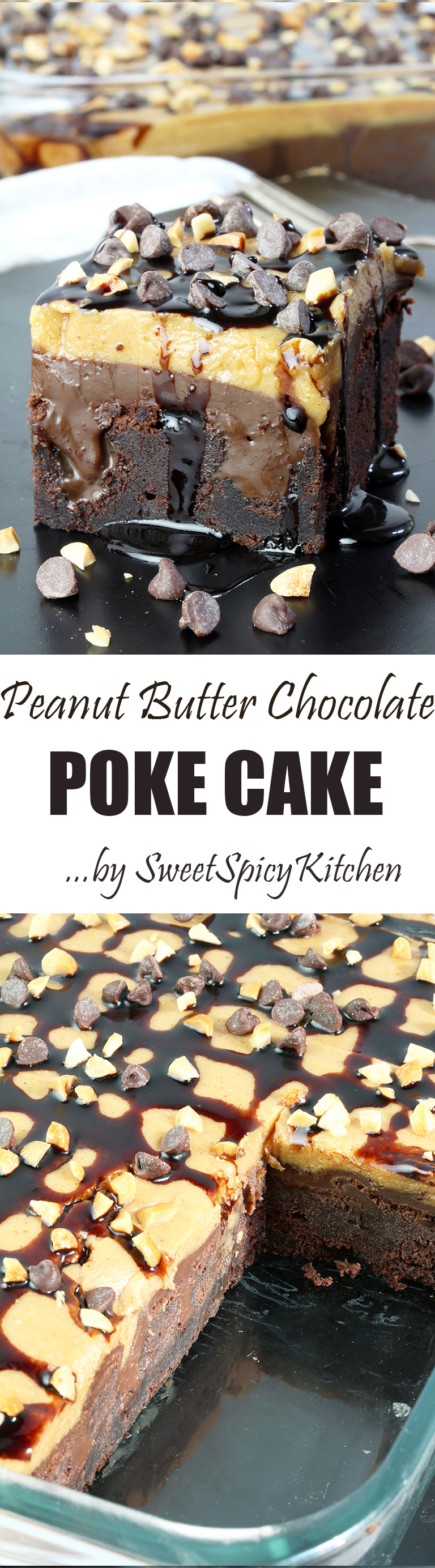 Here is the recipe for perfectly tasty Peanut Butter Chocolate Poke Cake. It takes a special place in my cookbook