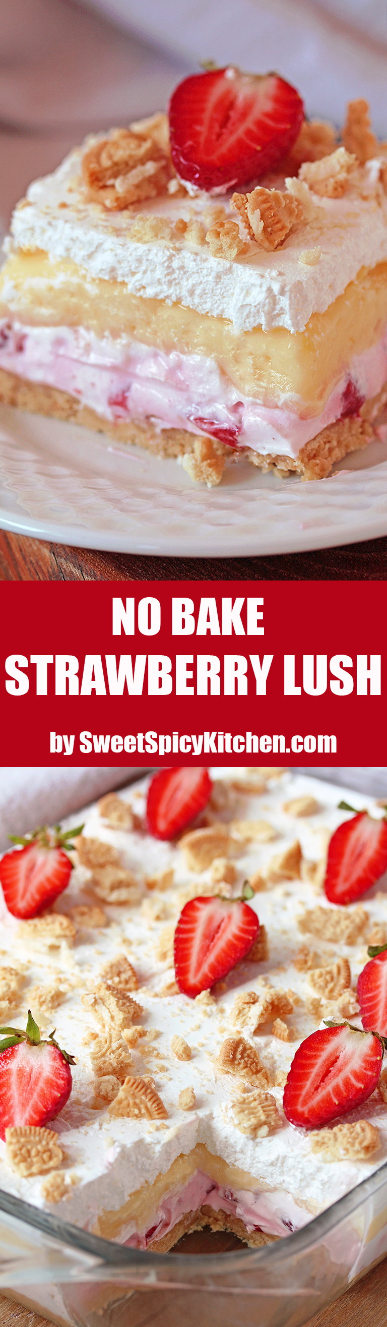 No Bake Strawberry Lush is a layered dessert with golden Oreo crust and creamy layers of strawberry cheesecake and vanilla pudding, topped with whipped cream, crushed golden Oreos and strawberries