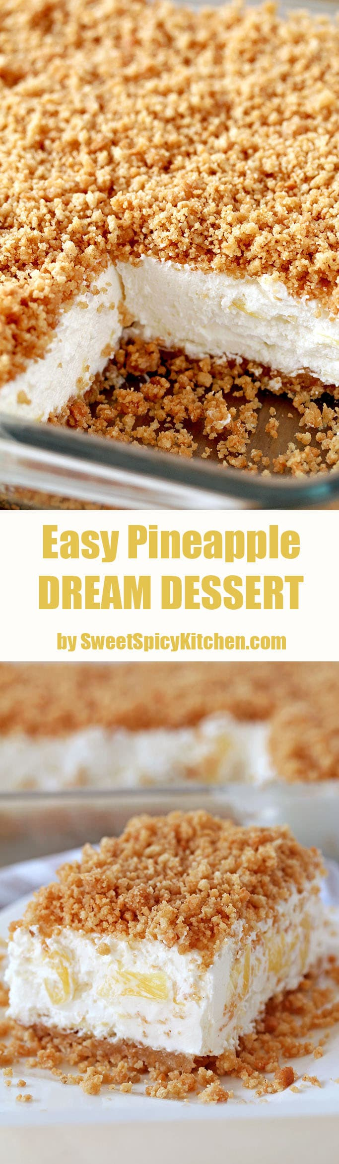 Easy Pineapple Dream Dessert a light and fluffy, quick and easy no bake creamy summer dessert. This creamy treat, made of crushed pineapple, cream cheese, butter and whipped cream and crunchy graham cracker layer, topped with graham cracker crumbs is a perfect way to sweeten hot summer days.