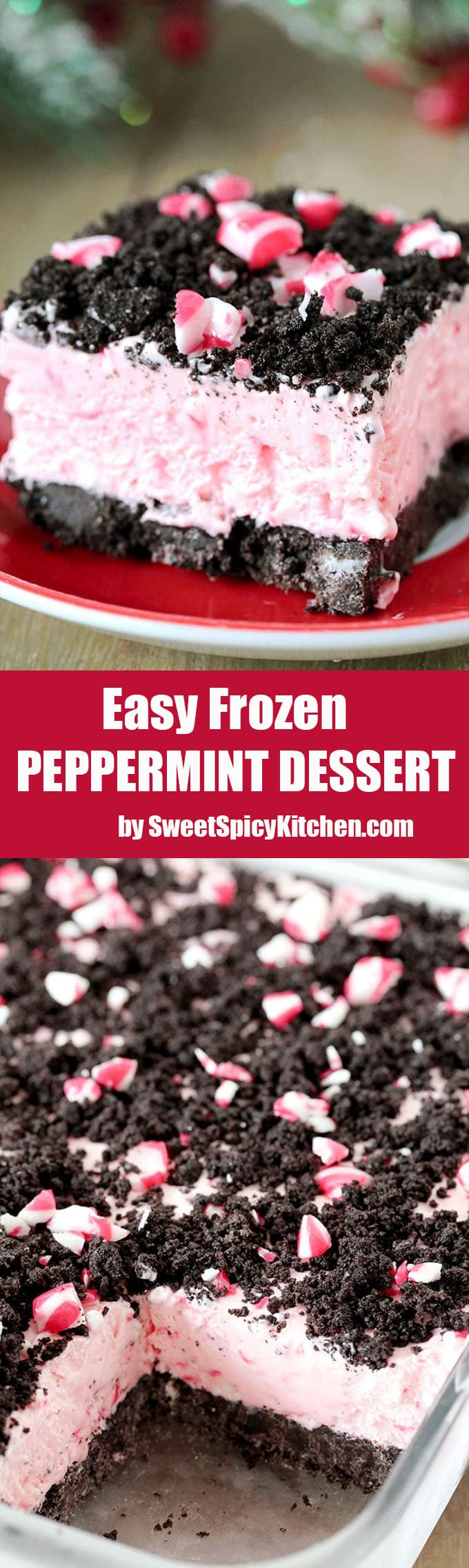Easy Frozen Peppermint Dessert – this quick and easy holiday treat is made of peppermint candies, cream cheese, whipped cream and sweetened condensed milk, it has an Oreo layer and is topped with crushed peppermint candies and Oreos